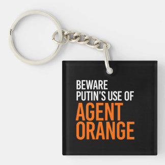 BEWARE PUTIN'S USE OF AGENT ORANGE - - white - Keychain