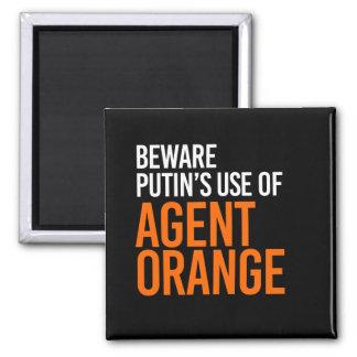 BEWARE PUTIN'S USE OF AGENT ORANGE - - white - Magnet