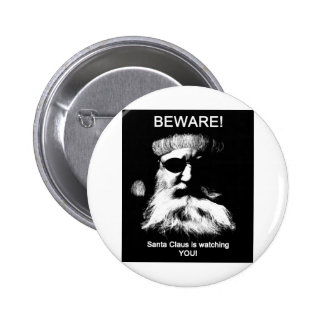 Beware--Santa is watching you! 2 Inch Round Button