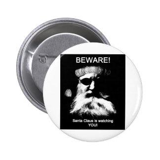 Beware--Santa is watching you! 2 Inch Round Button