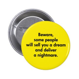 Beware, Some People Will Sell You A Dream … 2 Inch Round Button