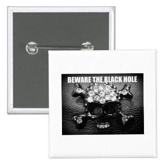 BEWARE THE BLACK HOLE print Pin
