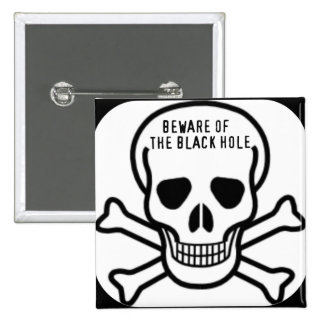BEWARE THE BLACK HOLE SKULL PRINT BUTTONS