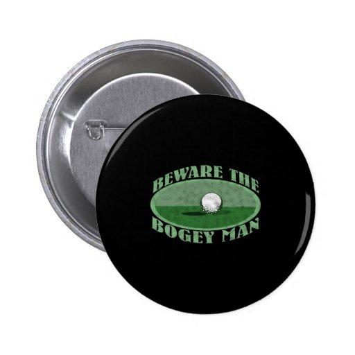 Beware The Bogey Man Pinback Button