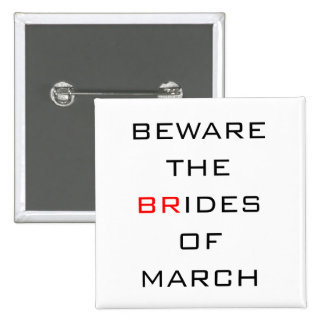 Beware The Brides of March Funny Wedding Pinback Button