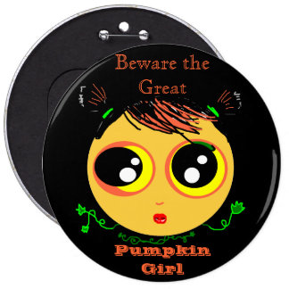Beware the GREAT PUMPKIN Girl (PIN) 6 Inch Round Button