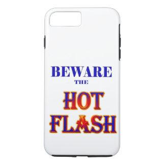 BEWARE the HOT FLASH! iPhone 7 Plus Case
