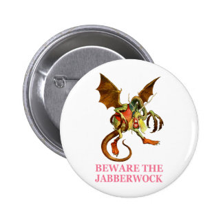 BEWARE THE JABBERWOCK, MY SON, THE JAWS THAT BITE 2 INCH ROUND BUTTON