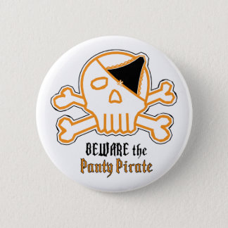 Beware the Panty Pirate 2 Inch Round Button