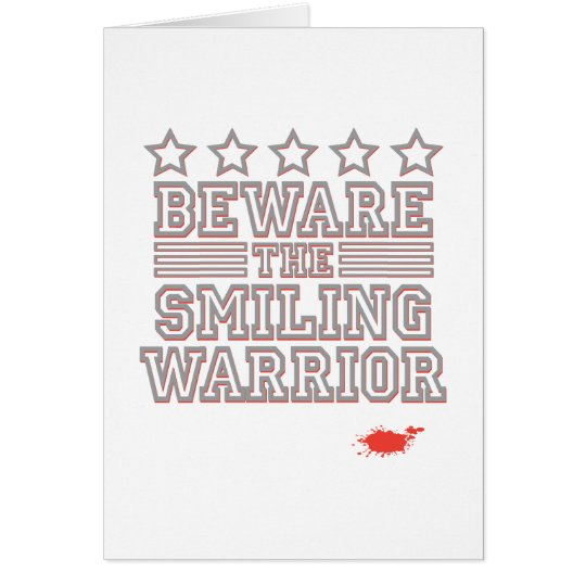 Beware the Smiling Warrior Card