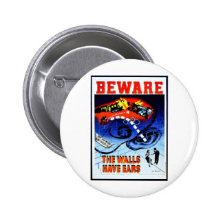 Beware, The Walls Have Ears Pinback Buttons