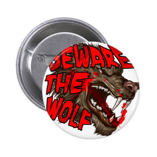 Beware The Wolf Pinback Button