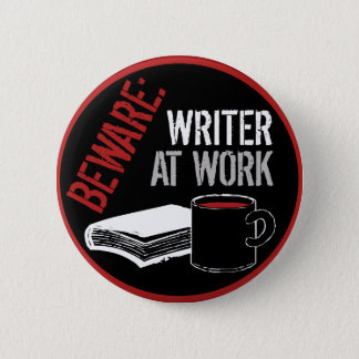Beware: Writer at Work 2 Inch Round Button