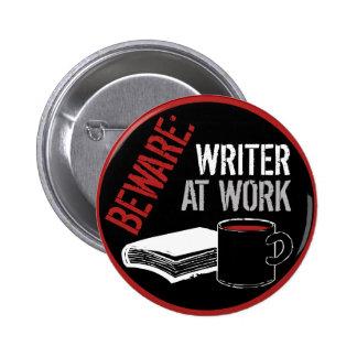 Beware: Writer at Work 2 Inch Round Button