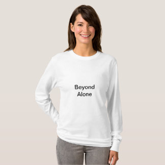 Beyond Alone - Beyond Known Shirt