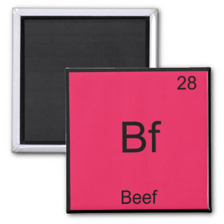 Bf - Beef Funny Element Chemistry Symbol T-Shirt Square Magnet