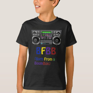 BFBB (born from a boombox) T-Shirt