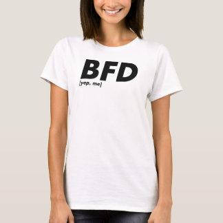 BFD [yep, me] T-Shirt