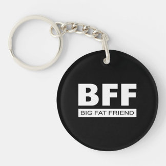 BFF - Big Fat Friend Keychain