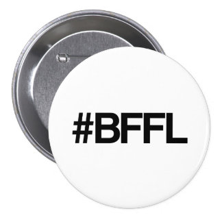BFFL Best Friends For Life Hashtag 3 Inch Round Button