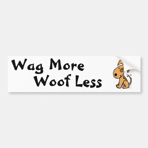 BH- Funny Wag More Woof Less Bumper Sticker