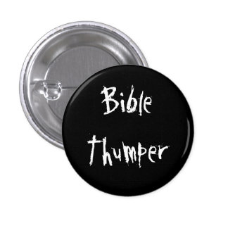 Bible Thumper 1 Inch Round Button