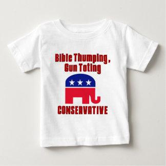 Bible Thumping, Gun Totin CONSERVATIVE Baby T-Shirt