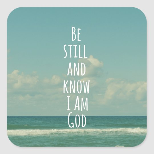 Bible Verse: Be Still and Know Square Sticker