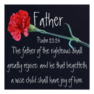 bible verse for Father' Day Psalm 23:24 Poster