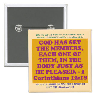 Bible verse from 1 Corinthians 12:18. 2 Inch Square Button