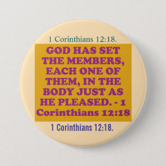 Bible verse from 1 Corinthians 12:18. 3 Inch Round Button