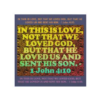 Bible verse from 1 John 4:10. Wood Print