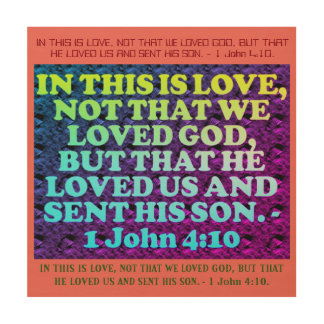Bible verse from 1 John 4:10. Wood Prints