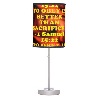 Bible verse from 1 Samuel 15:22. Table Lamp