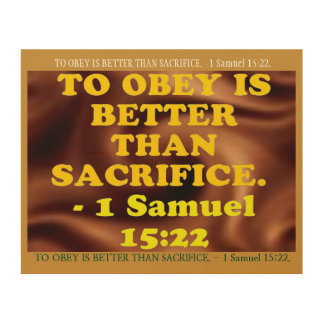 Bible verse from 1 Samuel 15:22. Wood Print