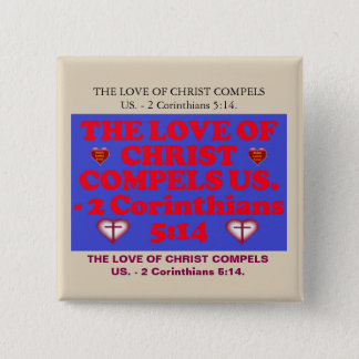 Bible verse from 2 Corinthians 5:14. 2 Inch Square Button