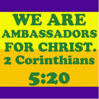 Bible verse from 2 Corinthians 5:20. Standing Photo Sculpture