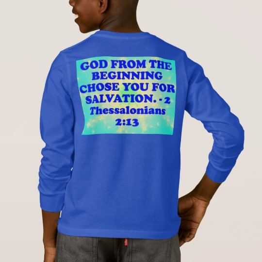 Bible verse from 2 Thessalonians 2:13. T-Shirt