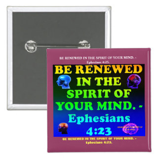 Bible verse from Ephesians 4:23. 2 Inch Square Button