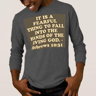 Bible verse from Hebrews 10:31. T-Shirt