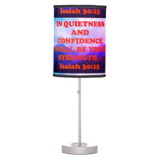 Bible verse from Isaiah 30:15. Table Lamp