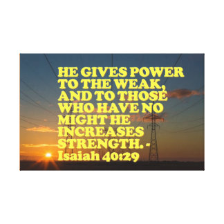 Bible verse from Isaiah 40:29. Canvas Print