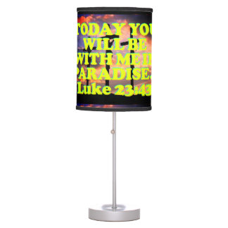 Bible verse from Luke 23:43. Table Lamp