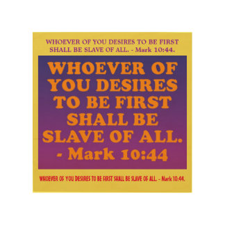 Bible verse from Mark 10:44. Wood Print