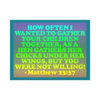 Bible verse from Matthew 23:37. Canvas Print