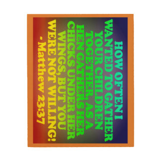 Bible verse from Matthew 23:37. Wood Prints