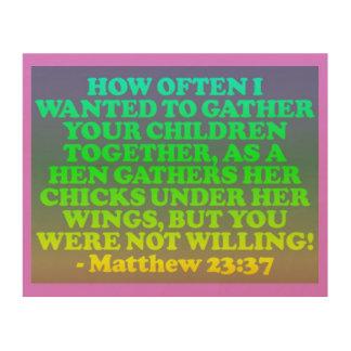 Bible verse from Matthew 23:37. Wood Wall Art