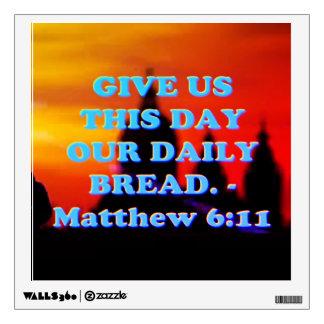 Bible verse from Matthew 6:11. Wall Sticker