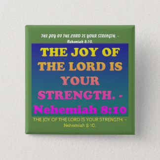 Bible verse from Nehemiah 8:10. 2 Inch Square Button
