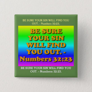 Bible verse from Numbers 32:23. 2 Inch Square Button